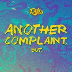 Rilès - Another Complaint, But.