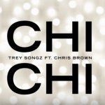 Trey Songz feat. Chris Brown – Chi Chi