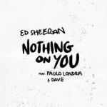 Ed Sheeran – Nothing On You